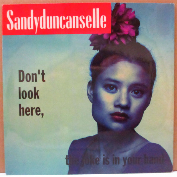 "SANDY DUNCAN'S EYE (サンディ・ダンカンズ・アイ)  - Don't Look Here, The Joke Is In Your Hand (US Orig.7"")"