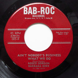 ROSCO GORDON & BARBARA KERR - Ain't Nobody's Business What We Do (Orig)