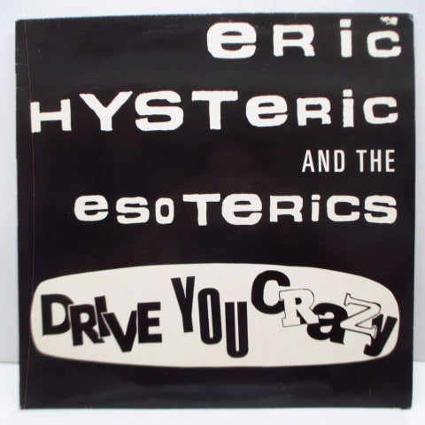 ERIC HYSTERIC & The Esoterics  - Drive You Crazy (UK Orig.LP)