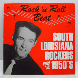 V.A. - Rock 'N' Roll Beat South Louisiana Rockers From The 1950's (UK Orig.LP)
