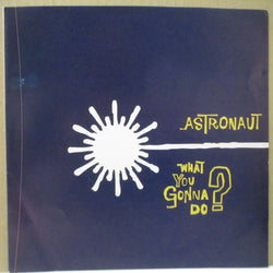 "ASTRONAUT - What You Gonna Do? (UK Orig.7"")"
