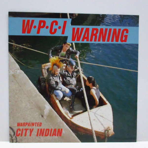 "(Warpainted) CITY INDIAN - W.P.C.I. Warning (Japan Orig.7"")"