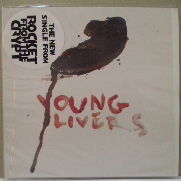 "ROCKET FROM THE CRYPT - Young Livers (UK Orig.7""/Stickered PVC)"