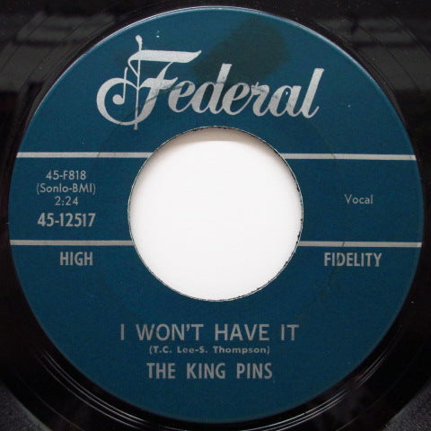 KING PINS - I Won't Have It / Two Hearts