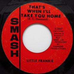 LITTLE FRANKIE - That's When I'll Take You Home