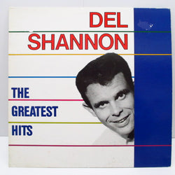 DEL SHANNON - The Greatest Hits Of