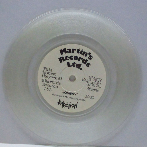 "RADIATION - Johnny (UK Ltd.Clear Vinyl 7"")"