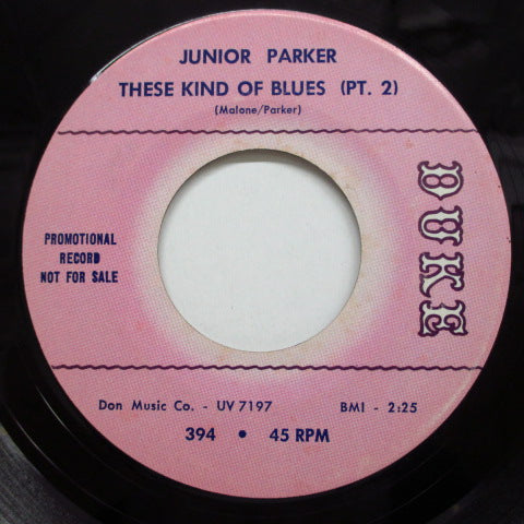 JUNIOR PARKER(LITTLE JUNIOR PARKER) - These Kind Of Blues (Part 1 & 2) (Promo)