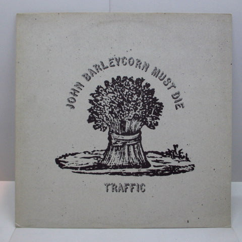 TRAFFIC - John Barleycorn Must Die (UK 80's RE/No Barcode)