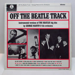 GEORGE MARTIN & HIS ORCHESTRA - Off The Beatle Track (UK:2nd Press STEREO)
