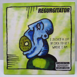 REGURGITATOR - I Sucked A Lot Of Cock To Get Where I Am (豪 Orig.)w/Poster