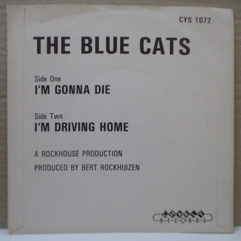 "BLUE CATS - I'm Gonna Die / I'm Driving Home (UK Orig.7"")"