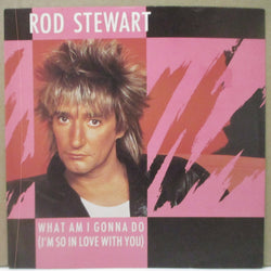 "ROD STEWART - What Am I Gonna Do - I'm So In Love With You (UK Orig.7""+PS)"