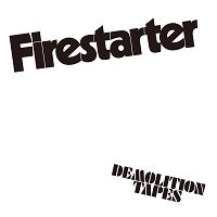 FIRESTARTER - Demolitiopn Tapes (CD/New)