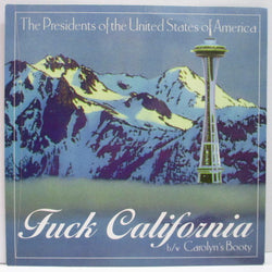 "PRESIDENTS OF THE UNITED STATES OF AMERICA, THE - Fuck California (US Orig.7"")"