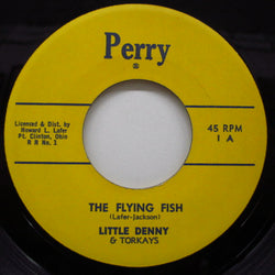 LITTLE DENNY & THE TORKAYS - The Flying Fish (Orig.)