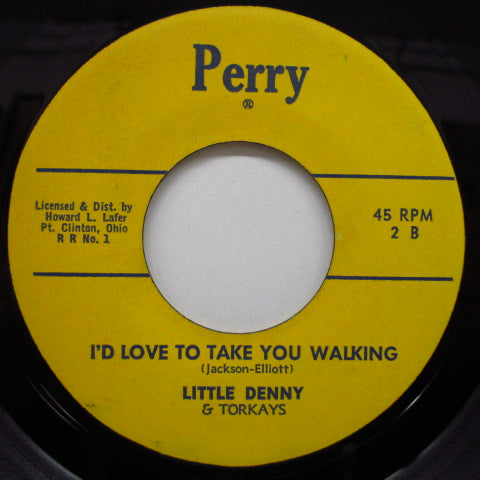 LITTLE DENNY & THE TORKAYS - I'd Love To Take You Walking (Orig)
