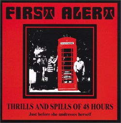 FIRST ALERT - THRILLS AND SPILLD OF 48 HOURS (CD)