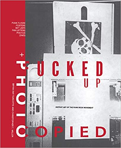 Fucked Up + Photocopied: Instant Art of the Punk Rock Movement - 20th Anniversary Edition (Book / New)