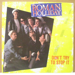 "ROMAN HOLLIDAY - Don't Try To Stop It (UK Orig.7""+PS)"