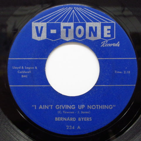 BERNARD BYERS - I Ain't Giving Up Nothing / Please Be True