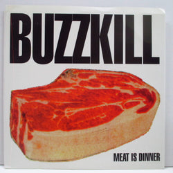 "BUZZKILL - Meat Is Dinner (US Orig.7"")"