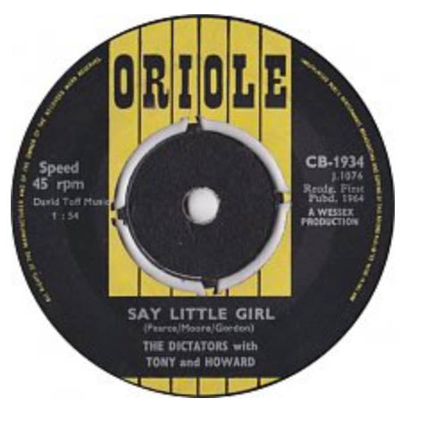 "DICTATORS with TONY AND HOWARD - Say Little Girl / So Long Little Girl (UK Orig.7""+CS)"