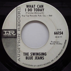 "SWINGING BLUE JEANS - What Can I Do Today (US Promo 7"")"