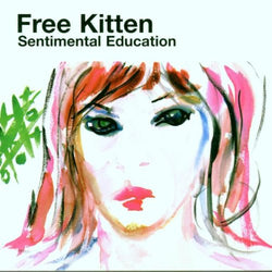 FREE KITTEN - SENTIMENTAL EDUCATION (CD)