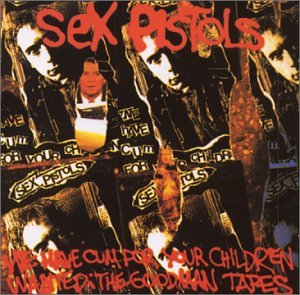 SEX PISTOLS - We Have Cum For Your Children Wanted, The Goodman Tapes (US Re LP/New)