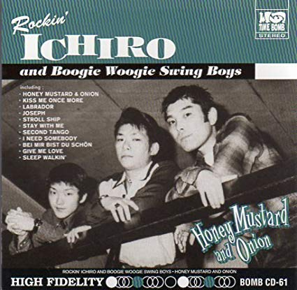 Rockin' Ichiro & Boogie Woogie Swing Boys - HONEY MUSTARD AND ONION (CD)