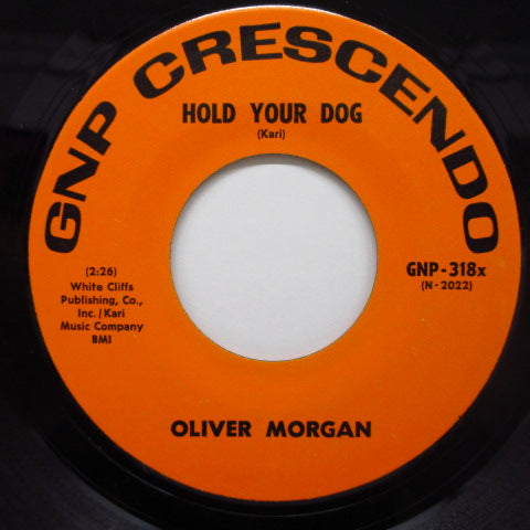 OLIVER MORGAN - Hold Your Dog / Who Shot The Lala