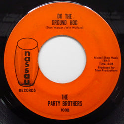PARTY BROTHER - Do The Ground Hog / Nassau Daddy