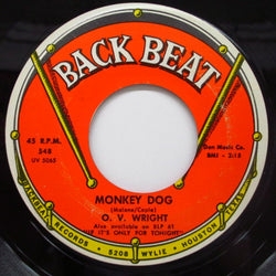O.V.WRIGHT - Monkey Dog / You're Gonna Make Me Cry