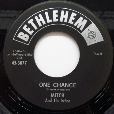 MITCH & THE ECHOS - One Chance / I Could Cry