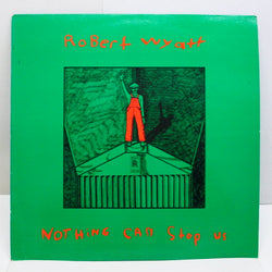ROBERT WYATT - Nothing Can Stop Us (UK 80's 2nd Press)