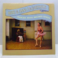 KATE & ANNA McGARRIGLE - Dancer With Bruised Knees (UK Orig.LP)