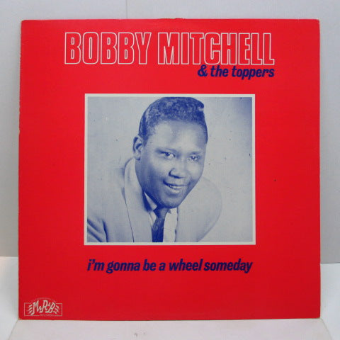BOBBY MITCHELL & THE TOPPERS - I'm Gonna Be A Wheel Someday (Sweden Orig.Mono)