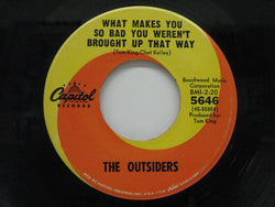 "OUTSIDERS (US)  - What Makes You So Bad?(US Orig.7"")"