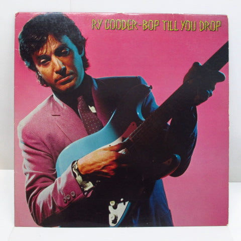 RY COODER - Bop Till You Drop (US Reissue)