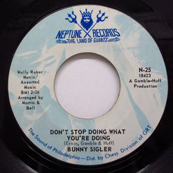 BUNNY SIGLER - Don't Stop Doing What You're Doing