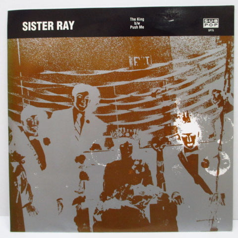 "SISTER RAY - The King / Push Me (US Ltd.Black Vinyl 7"")"