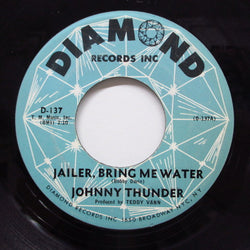 JOHNNY THUNDER - Jailer, Bring Me Water / Outlaw