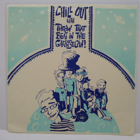 "THROW THAT BEAT IN THE GARBAGECAN! - Chill Out With (UK Orig.7"")"