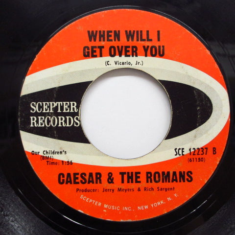 CAESAR & THE ROMANS - When Will I Get Over You (US:Orig.)