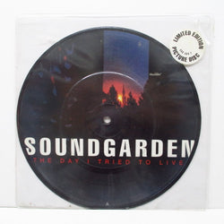 "SOUNDGARDEN - The Day I Tried To Live  (UK Ltd.Picture 7"")"