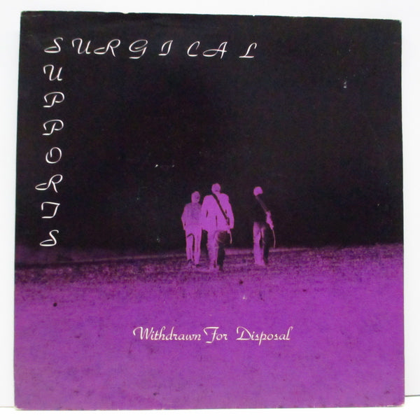 "SURGICAL SUPPORTS (サージカル・サポーツ)  - Withdrawn For Disposal (UK Orig.7"")"