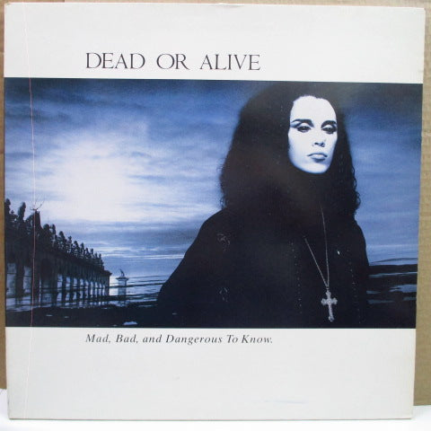 DEAD OR ALIVE - Mad, Bad And Dangerous To Know (UK Orig.LP/GS)