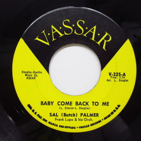 SAL (BUTCH) PALMER - Baby Come Back To Me (Orig)
