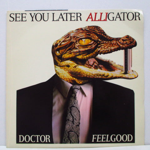 "DR.FEELGOOD - See You Later Alligator (UK Orig.7""+PS)"
